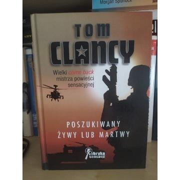 """Tom Clancy """" Poszukiwany żywy lub martwy """""""