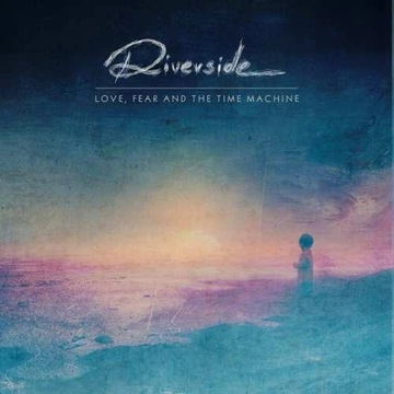 Riverside Love, Fear And The Time Machine LP