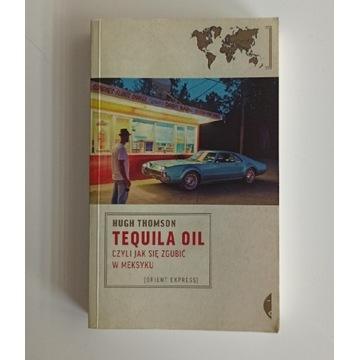 Tequila Oil - Hugh Thomson - unikat