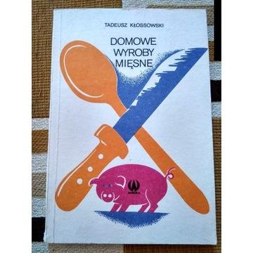 Domowe przetwory mięsne - Tadeusz Kłossowski