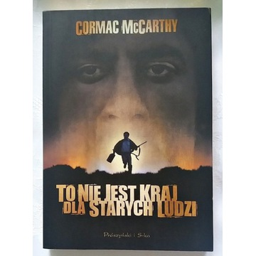 To nie jest kraj dla starych ludzi Cormac McCarthy