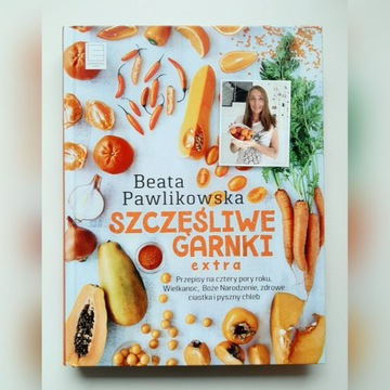 Szczęśliwe garnki extra - Beata Pawlikowska