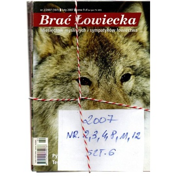 2007,BRAĆ ŁOWIECKA,NUMERY JAK NA SKANIE,SZT.6