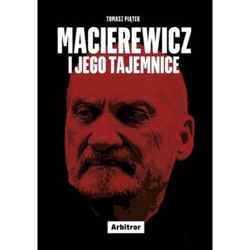 Macierewicz i jego tajemnice - Tomasz Piątek