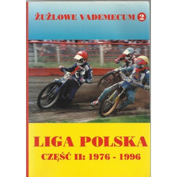 Żużlowe vademecum Liga polska Część II: 1976-1996