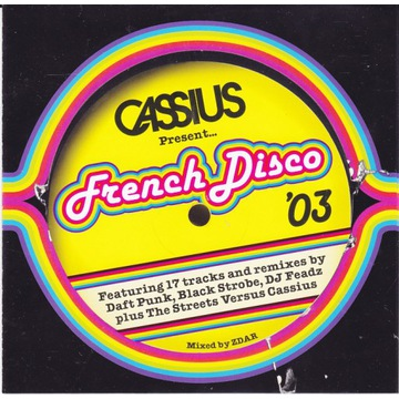 Cassius presents French disco '03/ Daft Pank ...