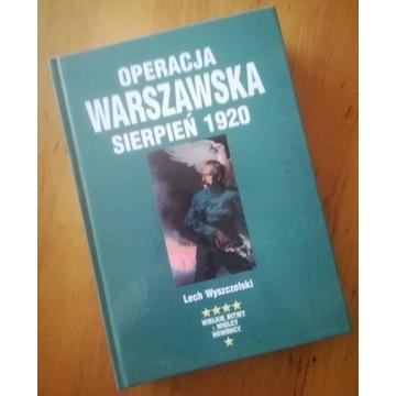 Operacja Warszawska L. Wyszczelski, wyd. Bellona