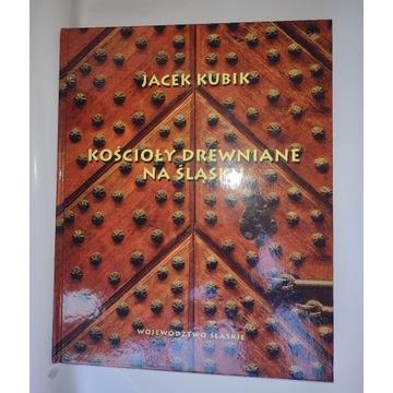 Jacek Kubik, Kościoły drewniane na Śląsku, 2018