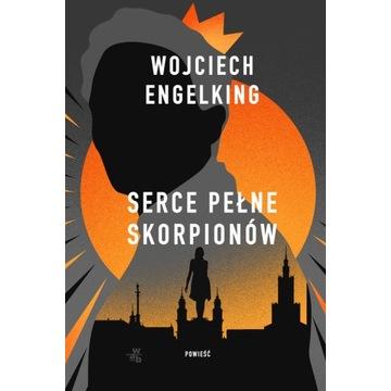 "Wojciech Engelking ""Serce pełne skorpionów"""