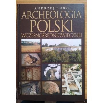ARCHEOLOGIA POLSKI WCZESNOŚREDNIOWIECZNEJ- A. BUKO