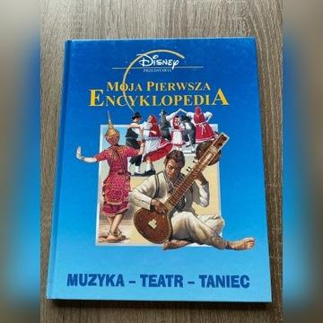 Moja pierwsza encyklopedia Muzyka - Teatr - Taniec