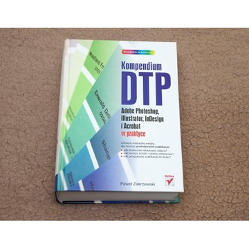 Kompendium DTP Photoshop Ilustrator Indesign Acrob