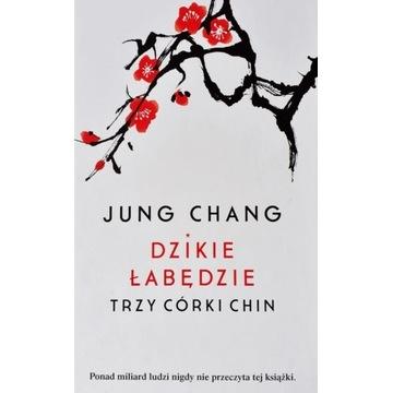 Jung Chang.  Dzikie łabędzie. Trzy córki Chin