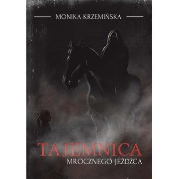 Tajemnica mrocznego jeźdźca - Monika Krzemińska