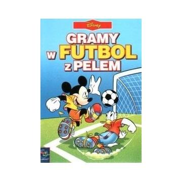 Gramy w Futbol z Pelem Egmont Disney twarda oprawa