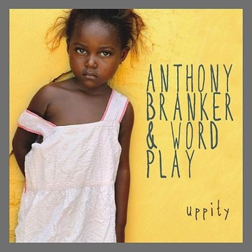 Anthony Branker & Word Play - Uppity (CD) (2013)