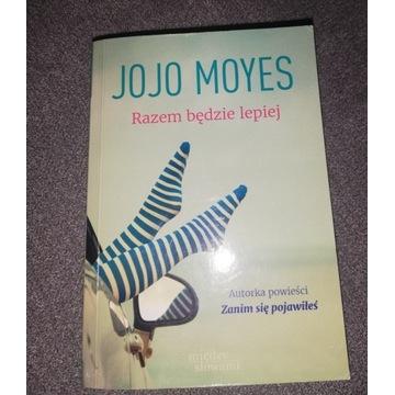 """Książka Jojo Moyes """"Razem będzie lepiej"""""""