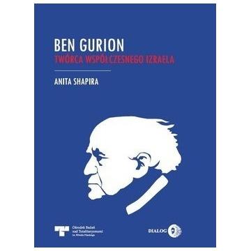 Ben Gurion - Anita Shapira - twórca Izraela