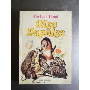 Michael Bond - Olga Dapolga