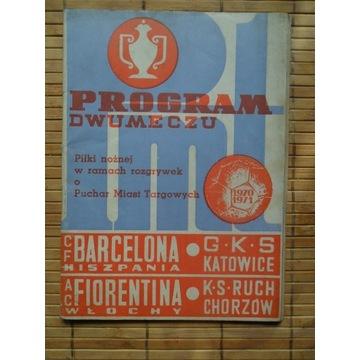 program Barcelona- Katowice Ruch Chorzów-Fiorentin