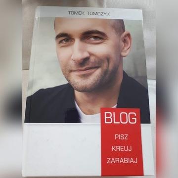 Tomek Tomczyk Blog. Pisz Kreuj Zarabiaj