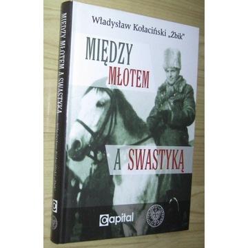 """Między młotem a swastyką W. Kołaciński """"Żbik"""""""