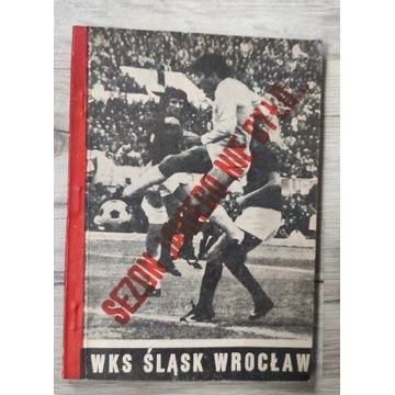 Sezon jakiego nie było WKS Śląsk Wrocław program