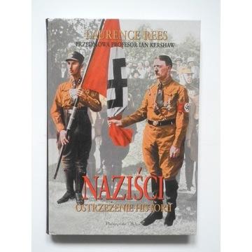 Naziści. Ostrzeżenie Historii – Laurence Rees