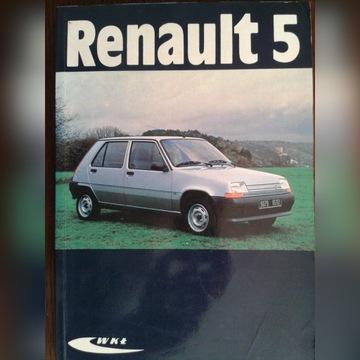 Renault 5  budowa, użytkowanie, naprawy