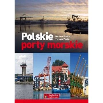 Polskie porty morskie Konkol Dariusz Perka Tomasz