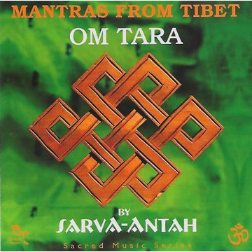 Sarva-Antah - Mantras From Tibet - Om Tara - CD