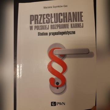 Przesłuchanie w polskiej rozprawie karnej Marzena