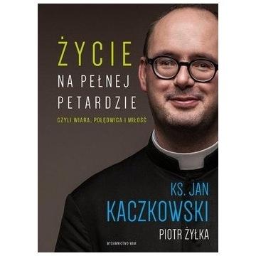 Życie na pełnej petardzie - Ks. Jan Kaczkowski