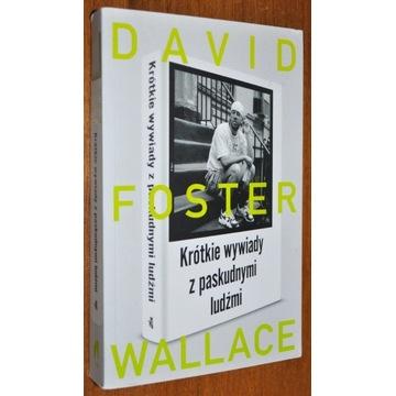Krótkie wywiady z paskudnymi ludźmi - David Foster
