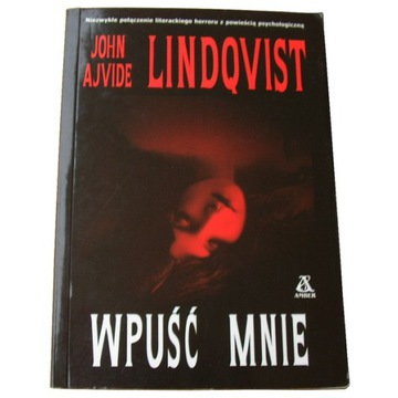 John A. Lindqvist - WPUŚĆ MNIE