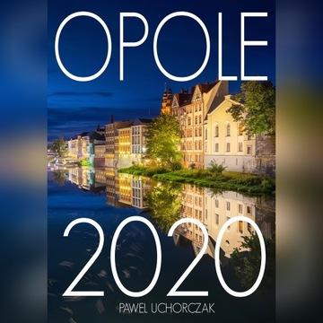 Kalendarz Opole 2020- Paweł Uchorczak