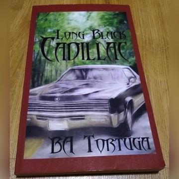 BA Tortuga - Long Black Cadillac