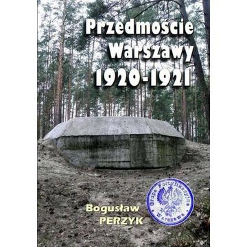 Publikacja Przedmoście Warszawy 1920-1921  Perzyk