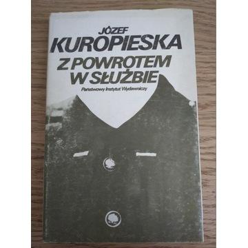 """""""Z powrotem w służbie"""" Józef Kuropieska"""