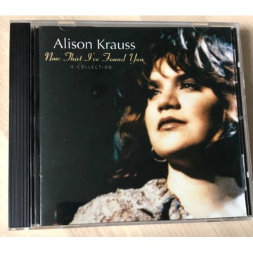 Alison Krauss. Now that I've Found You
