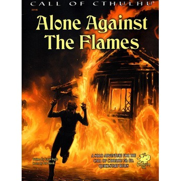 CALL OF CTHULHU - ALONE AGAINST THE FLAMES (RPG)