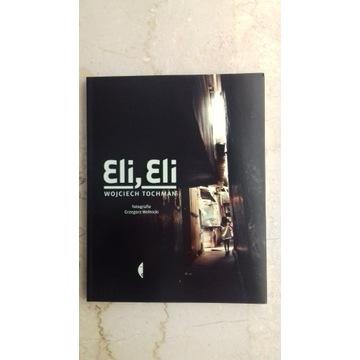 Eli, Eli Wojciech Tochman