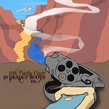 10 Ft. Ganja Plant - 10 Deadly Shots Vol. One CD
