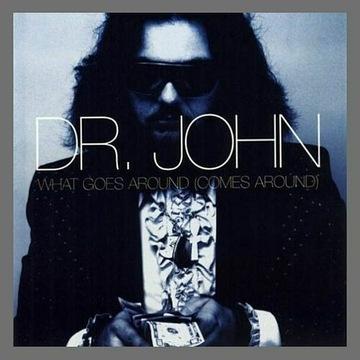 Dr. John - What Goes Around (Comes Around) (CD)