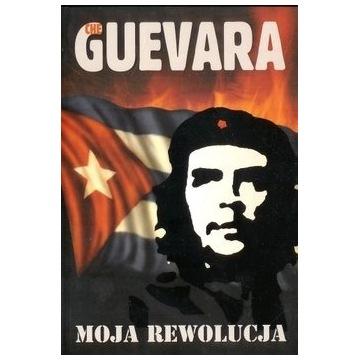 Che Guevara Moja Rewolucja - E. Che Guevara