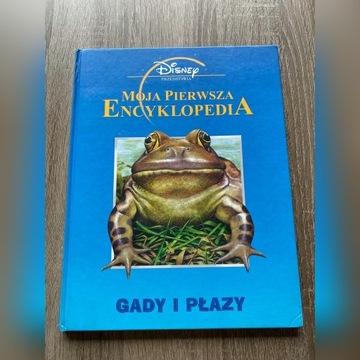 Moja pierwsza encyklopedia - Gady i płazy