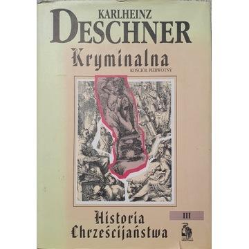 Kryminalna Historia Chrześcijaństwa tom III