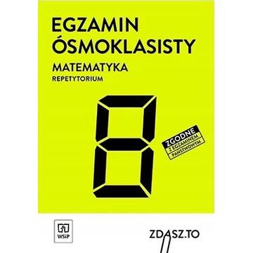 EGZAMIN ÓSMOKLASISTY REPETYTORIUM MATEMATYKA WSIP