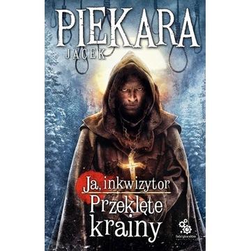 Jacek Piekara JA, INKWIZYTOR PRZEKLĘTE KRAINY