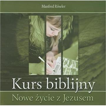 Kurs biblijny Nowe życie z Jezusem Manfred Roseler